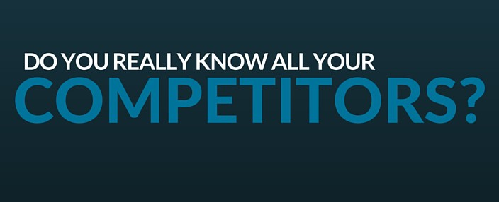 do you really know all your competitors?